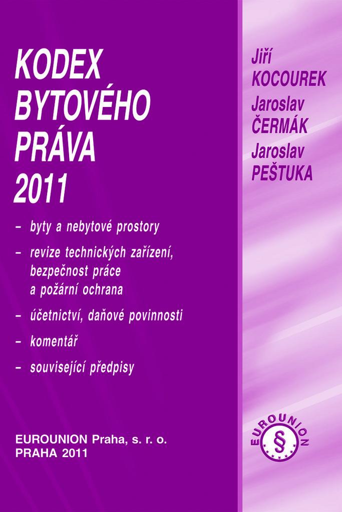 Kodex bytového práva 2011 - Ing. Jaroslav Čermák, Jaroslav Pešutka, JUDr. Jiří Kocourek