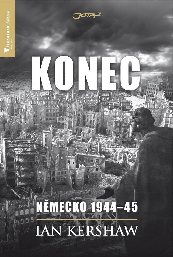 Konec: Německo 1944-45 - Ian Kershaw