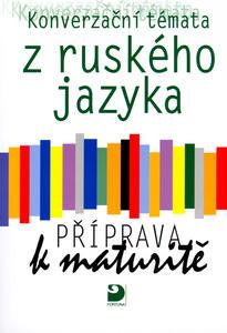 Obrázok Konverzační témata z ruského jazyka Příprava k maturitě