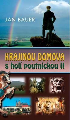 Krajinou domova s holí poutnickou II.