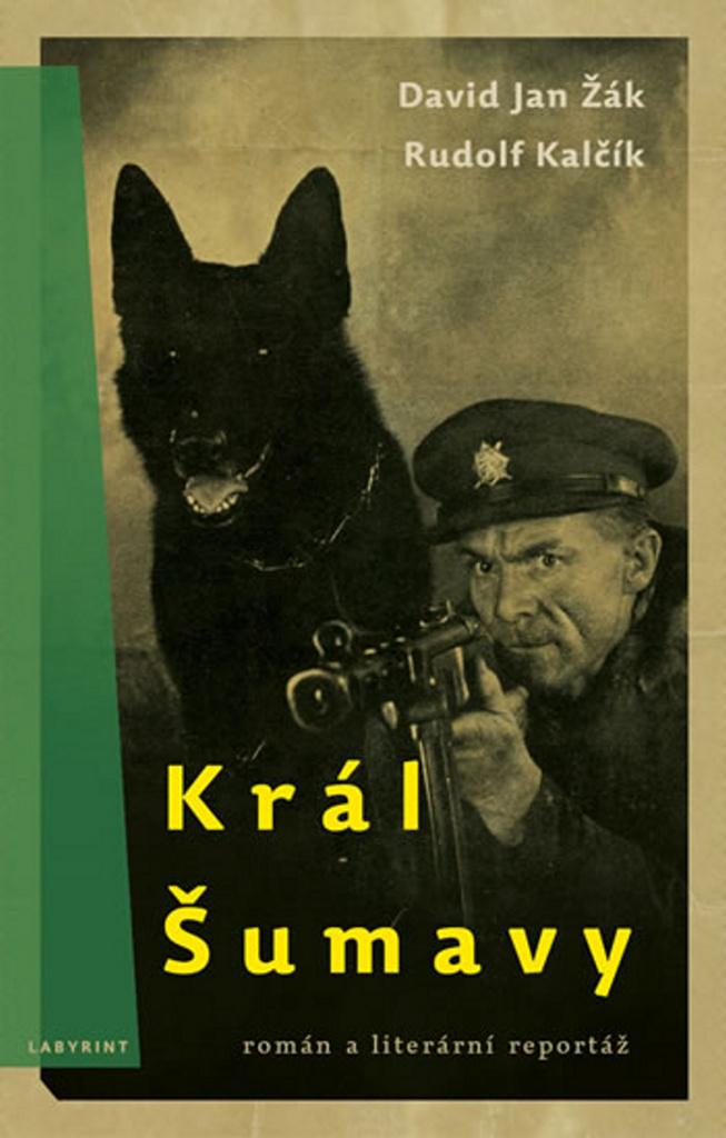 Král Šumavy - David Jan Žák, Rudolf Kalčik