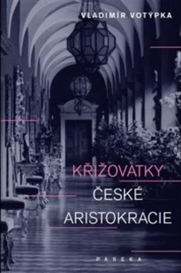 Obrázok Křižovatky české aristokracie