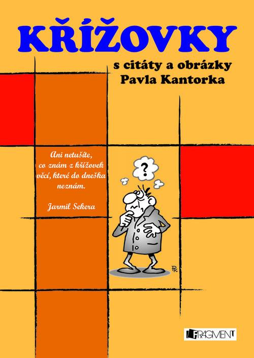 Křížovky s citáty a obrázky Pavla Kantorka - Pavel Kantorek