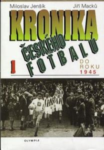 Obrázok Kronika českého fotbalu 1.díl do roku 1945