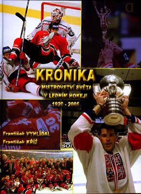 Obrázok Kronika Mistrovství světa v ledním hokeji 1920 - 2005