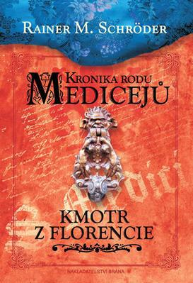 Obrázok Kronika rodu Medicejů Kmotr z Florencie