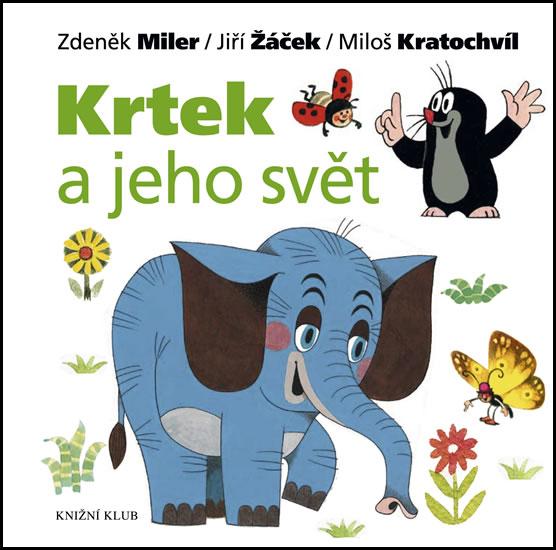 Krtek a jeho svět - Miloš Kratochvíl, Jiří Žáček