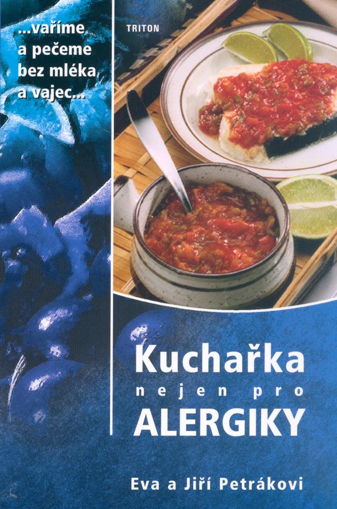 Kuchařka nejen pro alergiky - Eva a Jiří Petrákovi
