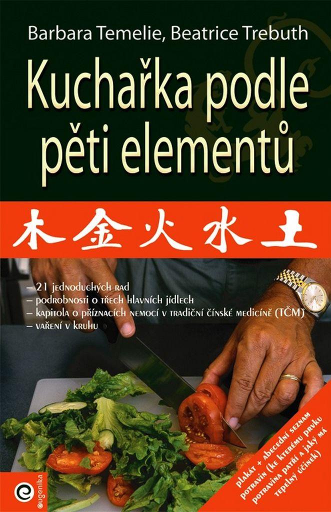 Kuchařka podle pěti elementů - Beatrice Trebuth, Barbara Temelie