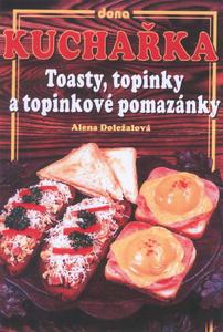 Obrázok Kuchařka Tousty, topinky a topinkové pomazánky