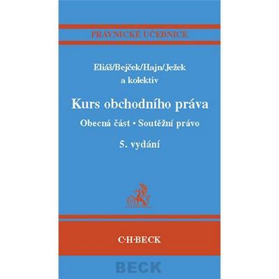 Kurs obchodního práva Obecná část. Soutěžní právo. 5. vydání