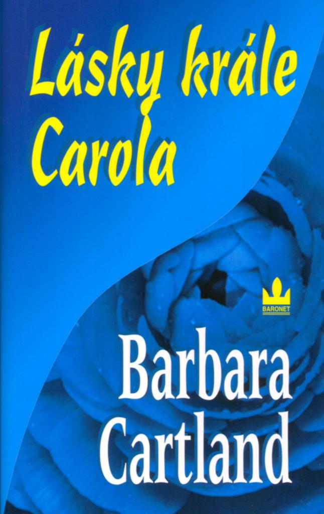 Lásky krále Carola - Barbara Cartland