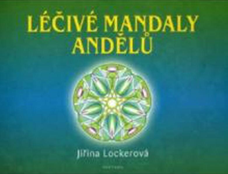 Léčivé mandaly andělů - Jiřina Lockerová