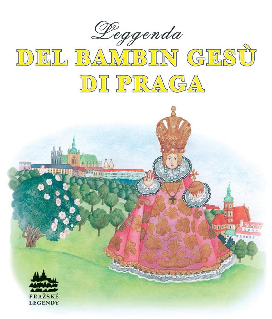 Leggenda del bambin gesú di praga - Ivana Pecháčková