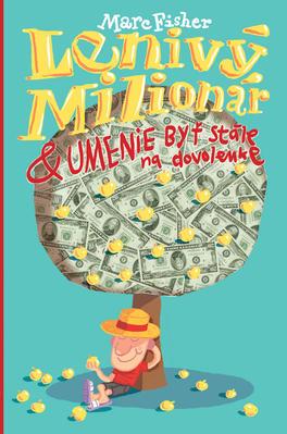 Obrázok Lenivý milionár & umenie byť stále na dovolenke