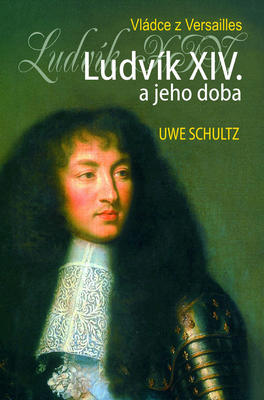 Ludvík XIV. a jeho doba