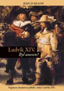 Obrázok Ludvík XIV. Byl unesen?