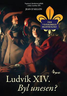 Ludvík XIV. Byl unesen?