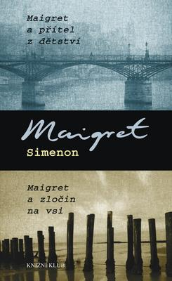 Obrázok Maigret a přítel z dětství Maigret a zločn na vsi