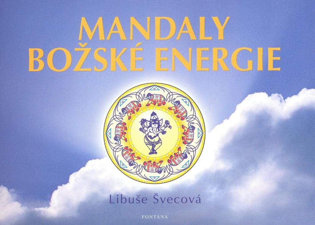 Mandaly božské energie - Libuše Švecová