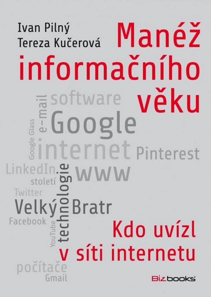 Manéž informačního věku - Tereza Kučerová, Ivan Pilný