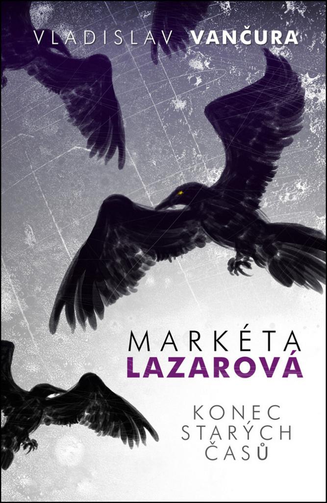 Markéta Lazarová, Konec starých časů - Vladislav Vančura