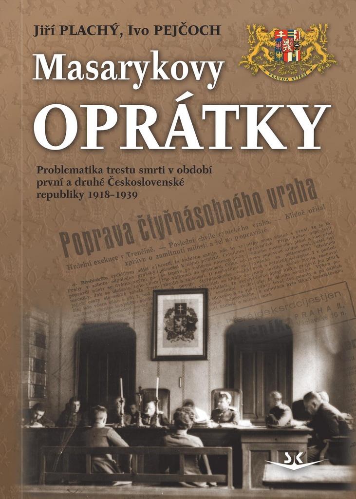 Masarykovy oprátky - Jiří Plachý, PhDr. Ivo Pejčoch Ph.D.