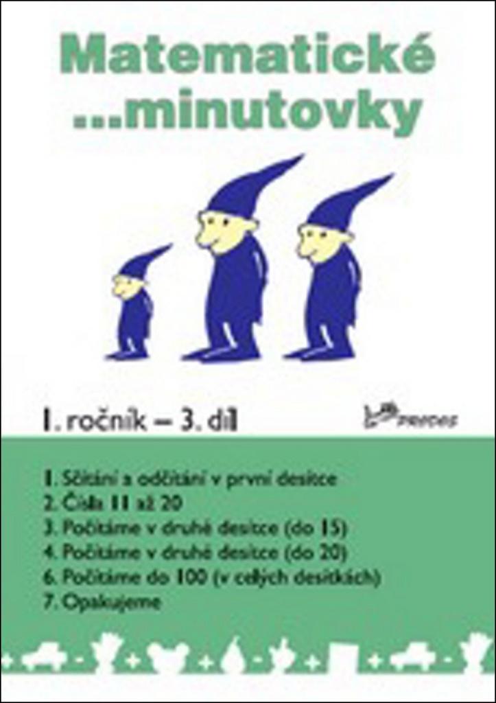 Matematické minutovky 1. ročník / 3. díl - RNDr. Josef Molnár CSc., PeadDr. Hana Mikulenková