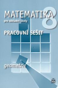 Matematika 8 pro základní školy Geometrie Pracovní sešit