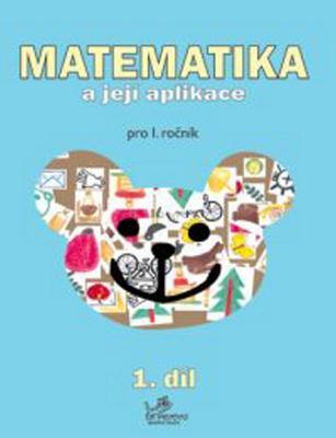 Obrázok Matematika a její aplikace pro 1. ročník 1.díl