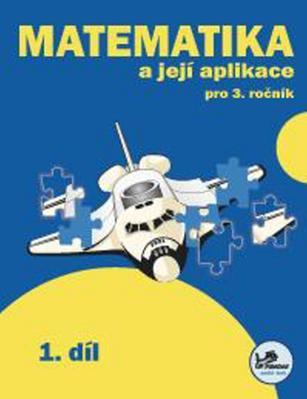 Obrázok Matematika a její aplikace pro 3. ročník 1. díl