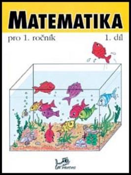 Prodos Matematika pro 1. ročník 1.díl - PeadDr. Hana Mikulenková, RNDr. Josef Molnár CSc.