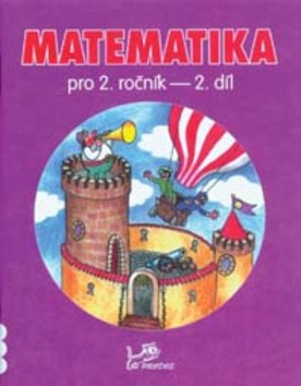 Matematika pro 2. ročník 2. díl - RNDr. Josef Molnár CSc., PeadDr. Hana Mikulenková