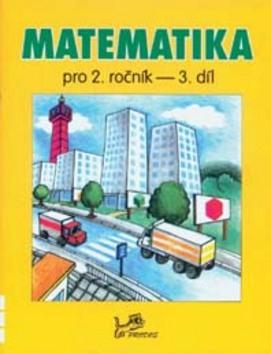 Matematika pro 2. ročník 3. díl - PeadDr. Hana Mikulenková, RNDr. Josef Molnár CSc.