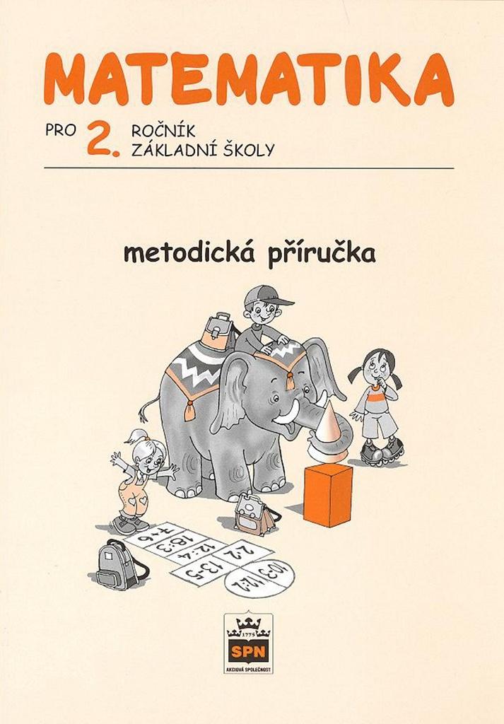SPN-pedagogické nakladatelství Matematika pro 2. ročník ZŠ Metodická příručka - Miroslava Čížková