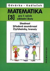 Obrázok Matematika pro 7.roč.ZŠ,3.díl (Shodnost, středová souměrnost, čtyřúheln)