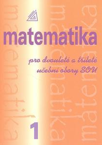 Obrázok Matematika pro dvouleté a tříleté učební obory SOU 1.díl