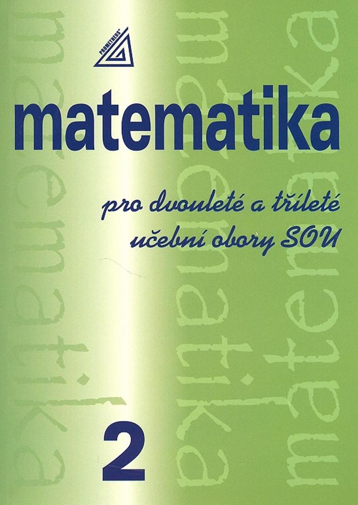 Matematika pro dvouleté a tříleté učební obory SOU 2 - Emil Calda
