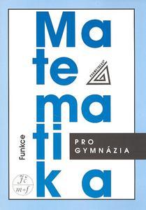Obrázok Matematika pro gymnázia Funkce + CD