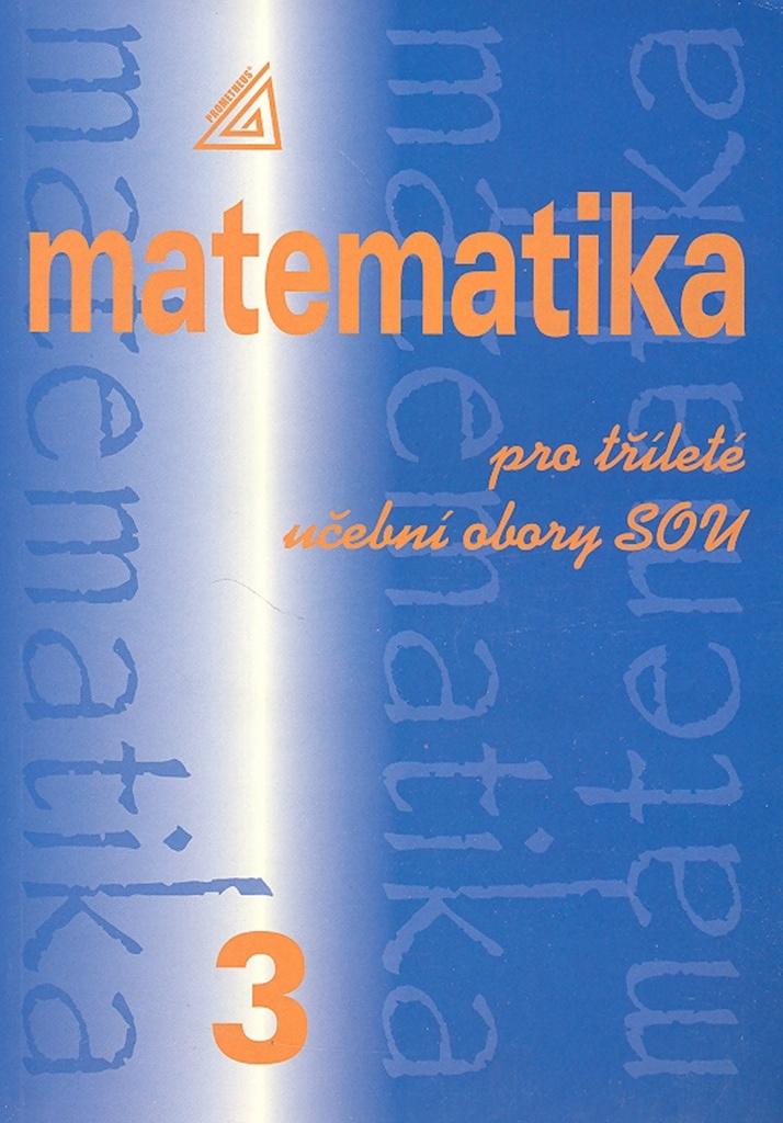 Matematika pro tříleté učební obory SOU 3 - Emil Calda