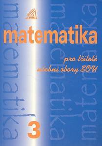 Obrázok Matematika pro tříleté učební obory SOU 3