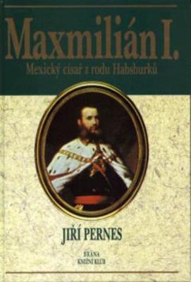 Obrázok Maxmilián, císař mexický