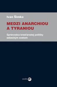Obrázok Medzi anarchiou a tyraniou