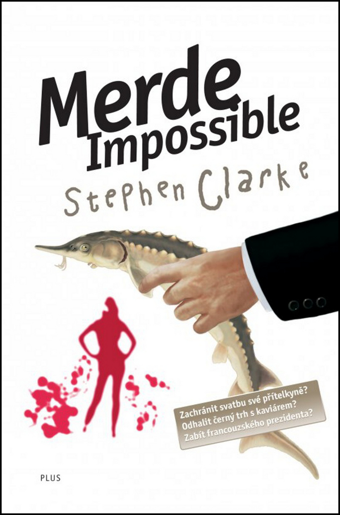 Merde! Impossible - Stephen Clarke
