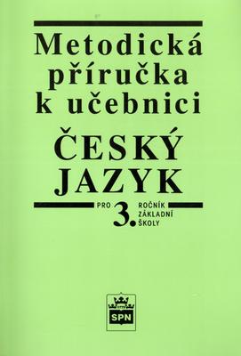 Obrázok Metodická příručka k učebnici Český jazyk pro 3. ročník základní školy