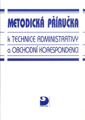 Obrázok Metodická příručka k technice administrativy a obchodní korespondenci