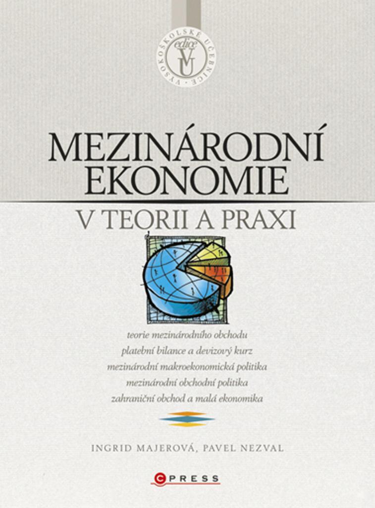Mezinárodní ekonomie v teorii a praxi - Ingrid Majerová, Pavel Nezval
