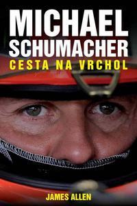 Obrázok Michael Schumacher Cesta na vrchol