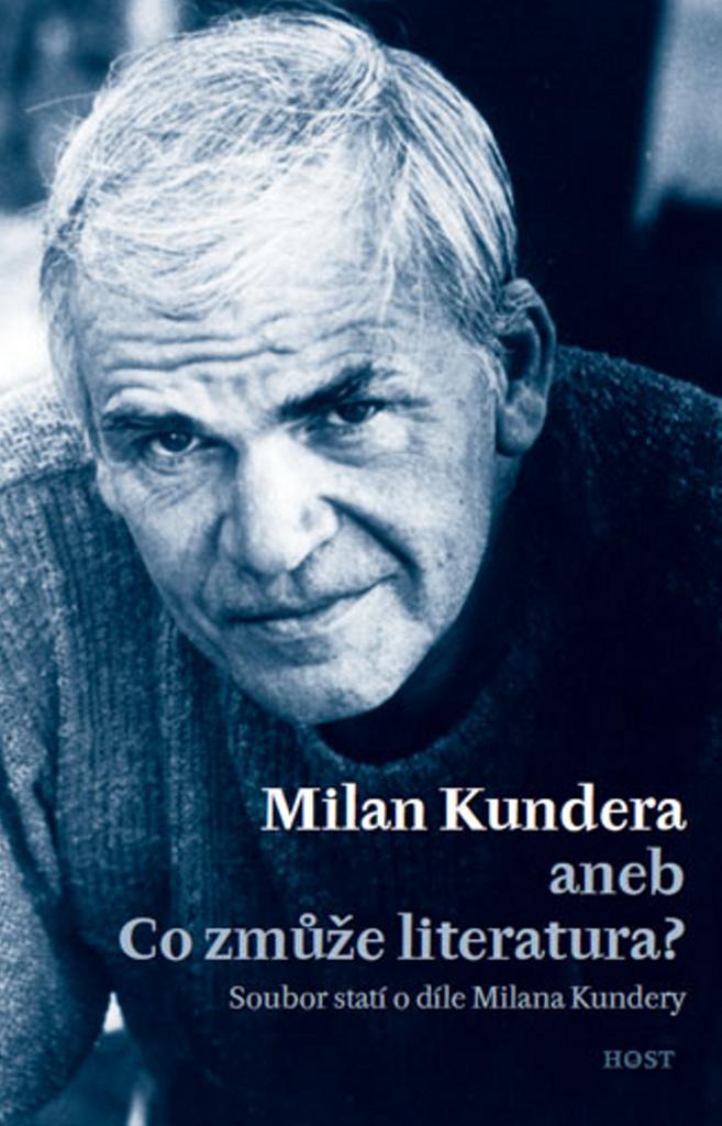 Milan Kundera aneb Co zmůže literatura?