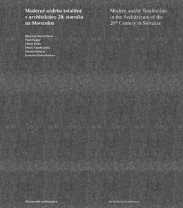 Obrázok Moderné a/alebo totalitné v architektúre 20. storočia na Slovensku